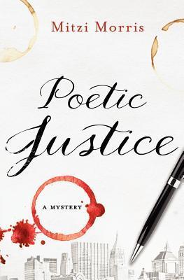 Poetic Justice  by  Mitzi Ellen Morris