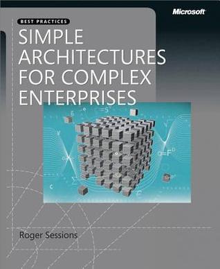 Simple Architectures for Complex Enterprises Roger Sessions