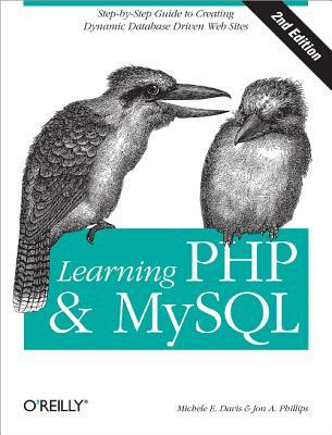 Learning PHP & MySQL: Step-By-Step Guide to Creating Database-Driven Web Sites Michele E. Davis
