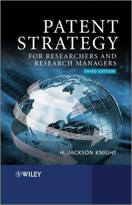 Patent Strategy for Researchers and Research Managers H. Jackson Knight