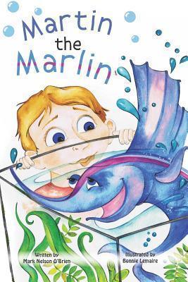 Martin the Marlin Mark Nelson OBrien