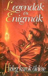 Hideg karok ölelése (Legendák és Enigmák, #6)  by  Wayne Chapman