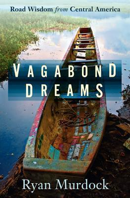 Vagabond Dreams Ryan Murdock