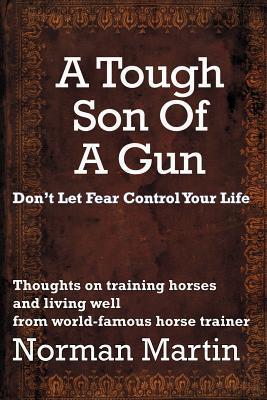 A Tough Son of a Gun Norman Martin