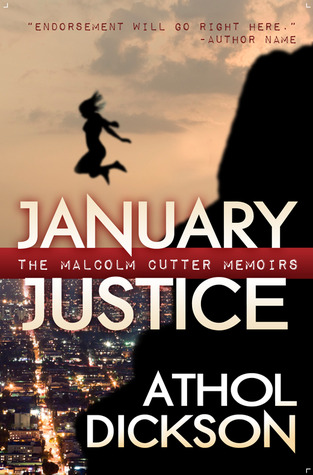 January Justice (The Malcolm Cutter Memoirs, #1) Athol Dickson