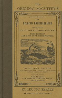 McGuffeys Eclectic Fourth Reader William Holmes McGuffey
