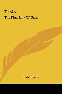 Desire: The First Law Of Gain Robert Collier