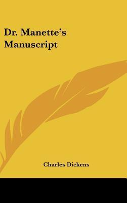 Dr. Manettes Manuscript  by  Charles Dickens