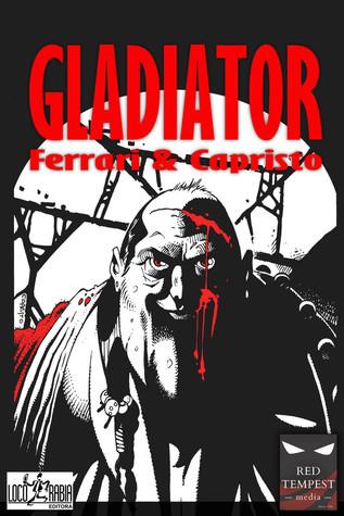 Gladiator  by  Ricardo Ferrari