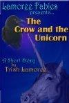The Crow and the Unicorn Trish Lamoree