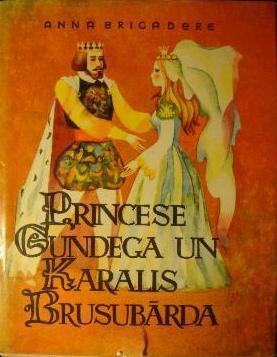 Princese Gundega un karalis Brusubārda  by  Anna Brigadere