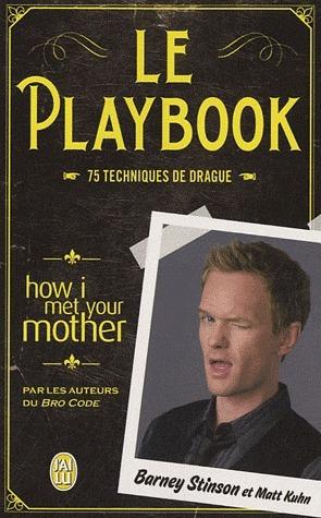 Le Playbook - 75 techniques de drague Barney Stinson
