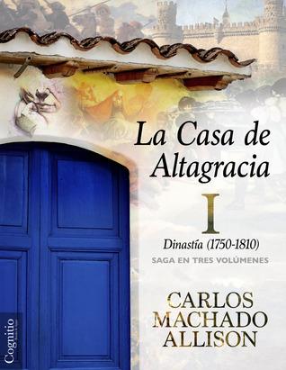 La Casa de Altagracia I  by  Carlos Machado Allison