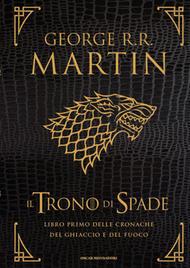 Il Trono di Spade: Libro primo delle cronache del ghiaccio e del fuoco  by  George R.R. Martin