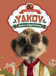 Yakov Saves Christmas: (Meerkat Tales)  by  Aleksandr Orlov