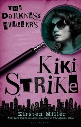 The Darkness Dwellers (Kiki Strike, #3) Kirsten Miller
