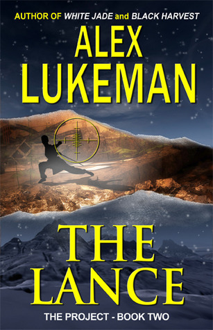 The Lance (The Project, #2)  by  Alex Lukeman