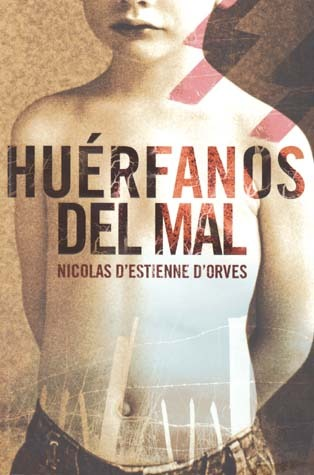 Los huerfanos del mal/ The Orphans of Evil Nicolas dEstienne dOrves