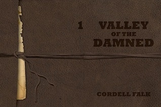 Valley of the Damned  by  Cordell Falk