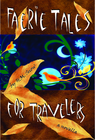 Faerie Tales For Travelers  by  H.M. Snow