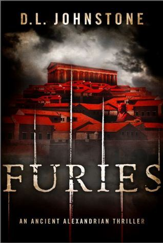 Furies: An Ancient Alexandrian Thriller  by  D.L. Johnstone