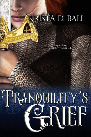 Tranquilitys Grief (Tales of Tranquility, #2)  by  Krista D. Ball