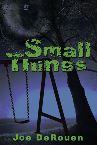 Small Things  by  Joe DeRouen
