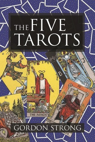 The Five Tarots  by  Gordon Strong
