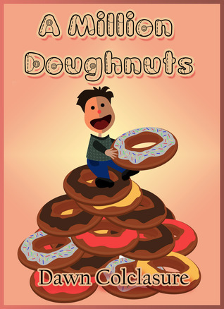 A Million Doughnuts  by  Dawn Colclasure