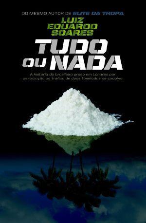Tudo ou Nada  by  Luiz Eduardo Soares