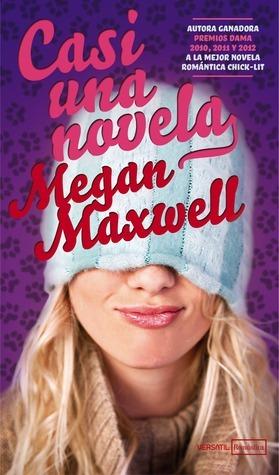 Casi Una Novela Megan Maxwell