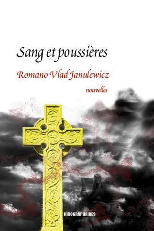 Sang et poussières  by  Romano Vlad Janulewicz