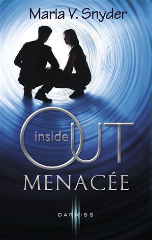 Menacée (Inside Out, #2)  by  Maria V. Snyder