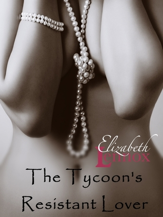 The Tycoon's Resistant Lover  by  Elizabeth Lennox