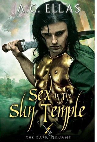 Sex in the Sun Temple ( The Dark Servant, #2) A.C. Ellas
