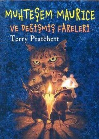 Muhteşem Maurice ve Değişmiş Fareleri (Discworld, #28) Terry Pratchett