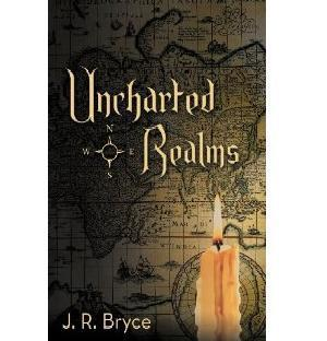 Uncharted Realms J.R. Bryce