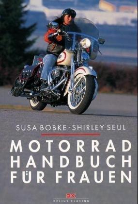 Motorradhandbuch für Frauen  by  Susa Bobke