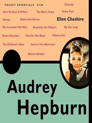 Audrey Hepburn - The Pocket Essential Guide  by  Ellen Cheshire