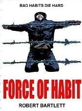Force of Habit  by  Robert Bartlett
