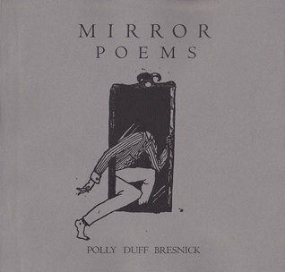 Mirror Poems  by  Polly Duff Bresnick