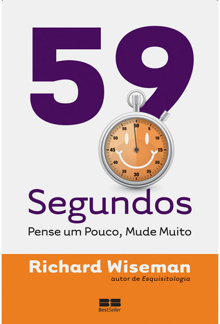 59 Segundos: Pense Um Pouco, Mude Muito Richard Wiseman