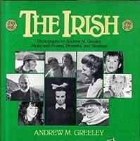 The Irish: Photographs Andrew M. Greeley