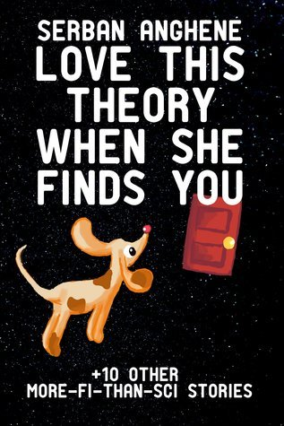 Love This Theory When She Finds You  by  Şerban Anghene