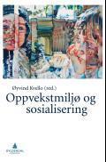 Oppvekstmiljø og sosialisering Øyvind Kvello