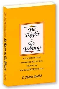 Be Right or Go Wrong E. Marie Bothe