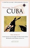 Travelers Tales Cuba: True Stories  by  Charles Degelman