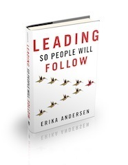 Leading So People Will Follow  by  Erika Andersen