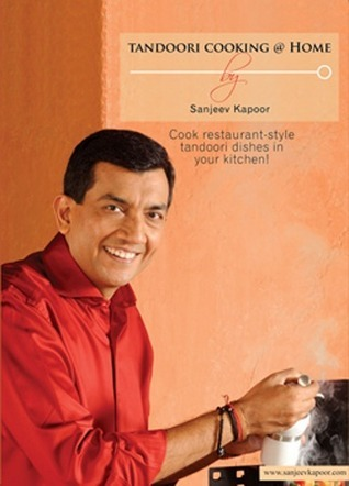 Tandoori Cooking at Home: Cook restaurant-style tandoori dishes in your kitchen!  by  Sanjeev Kapoor