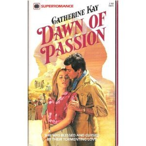Dawn of Passion (Harlequin Superromance No. 45)  by  Catherine Kay